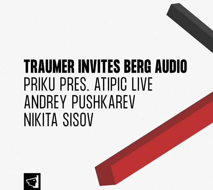 Traumer Invites Berg Audio: Priku Pres. Atipic Live & more
