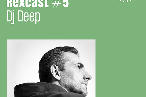 REXCAST #5 – DJ DEEP