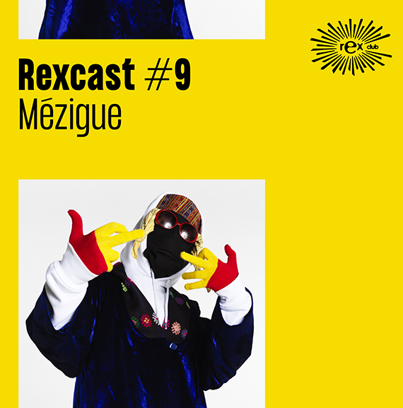 REXCAST #9 – MÉZIGUE